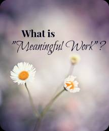 meaningful work small